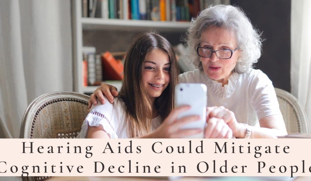 Hearing Aids Could Mitigate Cognitive Decline in Older People