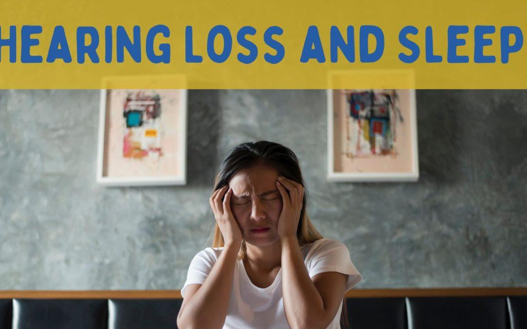 Hearing Loss and Sleep